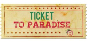 ticket to paradise from when you live in paradise